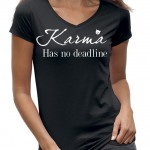 Karma has no deadline shirt