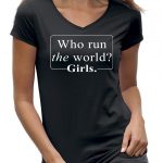 who run the world shirt