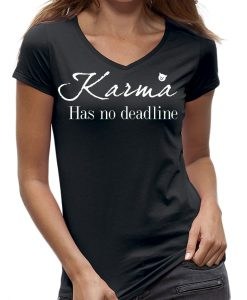 Karma has no deadline shirt