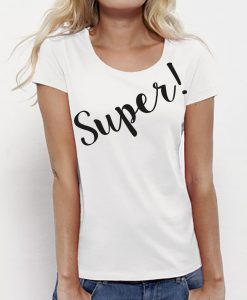 Super T-shirts IT super fun tees