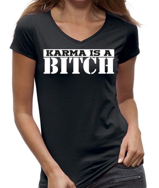Karma is a bitch shirt