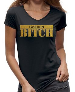 Fashion Bitch shirt