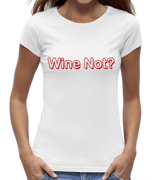 Wine not t-shirt dames